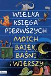 Wielka księga pierwszych moich bajek baśni i wierszy w sklepie internetowym Booknet.net.pl