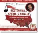 Ojczyzno ma... Śpiewaj z Natalią w sklepie internetowym Booknet.net.pl
