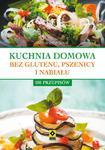 Kuchnia domowa bez pszenicy i nabiału 100 przepisów w sklepie internetowym Booknet.net.pl