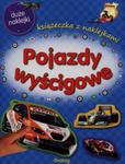 Pojazdy wyścigowe Książeczka z naklejkami w sklepie internetowym Booknet.net.pl