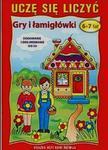 Uczę się liczyć Gry i łamigłowki 6-7 lat w sklepie internetowym Booknet.net.pl