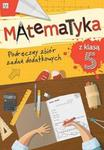Matematyka z klasą 5 Podręczny zbiór zadań dodatkowych w sklepie internetowym Booknet.net.pl