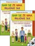 Baw się ze mną Właśnie tak Piosenki do zabaw w przedszkolu oraz z rodzicami i dziadkami w sklepie internetowym Booknet.net.pl