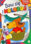 Baw się i koloruj. Malowanka przedszkolaka w sklepie internetowym Booknet.net.pl