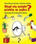 Skąd się wzięło pisklę w jajku? w sklepie internetowym Booknet.net.pl