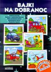 BAJKI NA DOBRANOC JEDZIE POCIĄG w sklepie internetowym Booknet.net.pl