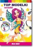 MOJE HOBBY TOP MODELKI WRÓŻKI w sklepie internetowym Booknet.net.pl