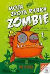 Moja złota rybka zombie w sklepie internetowym Booknet.net.pl