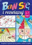 Baw się i rozwiązuj 5-7 lat w sklepie internetowym Booknet.net.pl