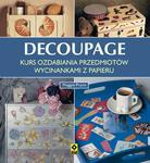 Decoupage. Kurs ozdabiania przedmiotów wycinankami z papieru w sklepie internetowym Booknet.net.pl