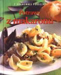 POTRAWY Z MAKARONU Z KUCHENNEJ PÓŁECZKI w sklepie internetowym Booknet.net.pl