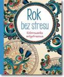 Rok bez stresu. Kolorowanka antystresowa w sklepie internetowym Booknet.net.pl