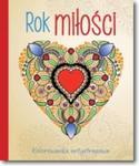 Rok miłości. Kolorowanka antystresowa w sklepie internetowym Booknet.net.pl