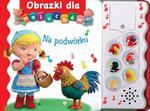 Na podwórku. Obrazki dla maluchów w sklepie internetowym Booknet.net.pl