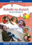 Robótki na drutach dla początkujących w sklepie internetowym Booknet.net.pl