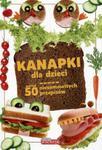 Dobra kuchnia. Kanapki dla dzieci w sklepie internetowym Booknet.net.pl