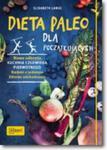 Dieta paleo dla początkujących w sklepie internetowym Booknet.net.pl