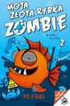 Moja złota rybka zombie 2. W górę płetwy w sklepie internetowym Booknet.net.pl