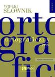 Wielki słownik ortograficzny PWN z zasadami pisowni i interpunkcji w sklepie internetowym Booknet.net.pl