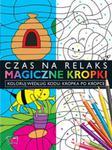 Magiczne kropki- Kropka po Kropce w sklepie internetowym Booknet.net.pl