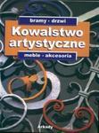 Kowalstwo artystyczne t.2 Bramy drzwi meble akcesoria w sklepie internetowym Booknet.net.pl