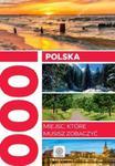 Polska. 1000 miejsc, które musisz zobaczyć w sklepie internetowym Booknet.net.pl
