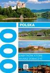 Polska. 1000 zabytków, które musisz zobaczyć w sklepie internetowym Booknet.net.pl