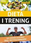 Dieta i trening. Jak zdrowo budować siłę i wytrzymałość w sklepie internetowym Booknet.net.pl