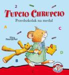 Tupcio Chrupcio. Przedszkolak na medal w sklepie internetowym Booknet.net.pl