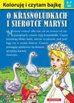 Koloruję i czytam bajkę - O krasnoludkach i sierotce Marysi w sklepie internetowym Booknet.net.pl