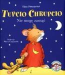 TUPCIO CHRUPCIO NIE MOGĘ ZASNĄĆ BR. WILGA 9788328024205 w sklepie internetowym Booknet.net.pl