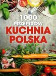 1000 przepisów. Kuchnia polska w sklepie internetowym Booknet.net.pl