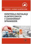 Przepisy i normy elektryczne - kontrola instalacji elektrycznych i czasookresy sprawdzeń w sklepie internetowym Booknet.net.pl
