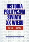 Historia polityczna świata XX w t.2 1945-2000 w sklepie internetowym Booknet.net.pl