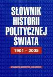 Słownik historii politycznej świata 1901-2005 w sklepie internetowym Booknet.net.pl
