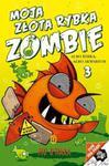 Moja złota rybka zombie Tom 3 w sklepie internetowym Booknet.net.pl