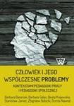Człowiek i jego współczesne problemy kontekstami pedagogiki pracy i pedagogiki społecznej w sklepie internetowym Booknet.net.pl