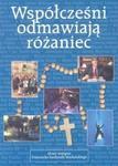 Współcześni odmawiają różaniec w sklepie internetowym Booknet.net.pl