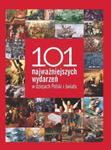 101 najważniejszych wydarzeń w dziejach Polski i świata w sklepie internetowym Booknet.net.pl