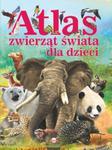 Atlas zwierząt świata dla dzieci w sklepie internetowym Booknet.net.pl