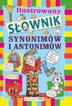 Ilustrowany słownik synonimów i antonimów dla dzieci w sklepie internetowym Booknet.net.pl