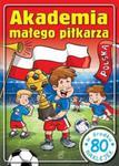 Akademia małego piłkarza w sklepie internetowym Booknet.net.pl