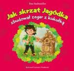 Jak skrzat Jagódka zbudował zegar z kukułką w sklepie internetowym Booknet.net.pl