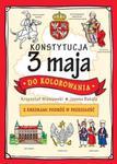 Konstytucja 3 maja do kolorowania. Z kredkami w podróż w przeszłość w sklepie internetowym Booknet.net.pl