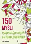150 myśli optymistycznych do pokolorowania w sklepie internetowym Booknet.net.pl