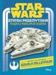 Star Wars Statek przemytnika Książka z modelem do złożenia w sklepie internetowym Booknet.net.pl