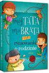 Mój tata ma brata, czyli rymowanki o rodzinie w sklepie internetowym Booknet.net.pl