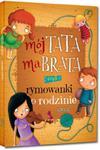 Mój tata ma brata, czyli rymowanki o rodzinie. Kolorowa klasyka w sklepie internetowym Booknet.net.pl