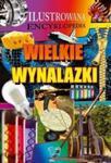 Ilustrowana encyklopedia. Wielkie wynalazki w sklepie internetowym Booknet.net.pl
