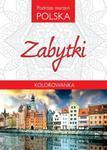 Kolorowanka. Podróże marzeń Polska. Zabytki w sklepie internetowym Booknet.net.pl